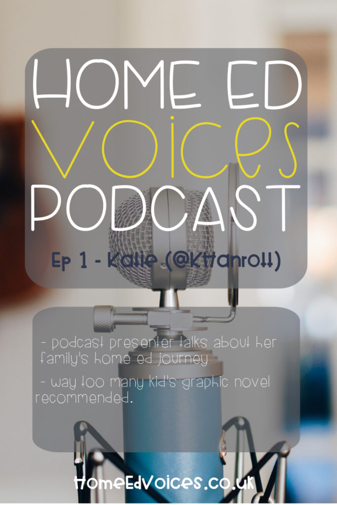 Home Ed Voices Podcast - Ep1 Katie (@khanrott)