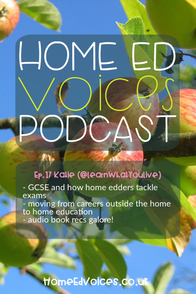 Home Ed Voices Podcast – (Season 2) Episode 17 – Katie (@Learnwhatyoulive)