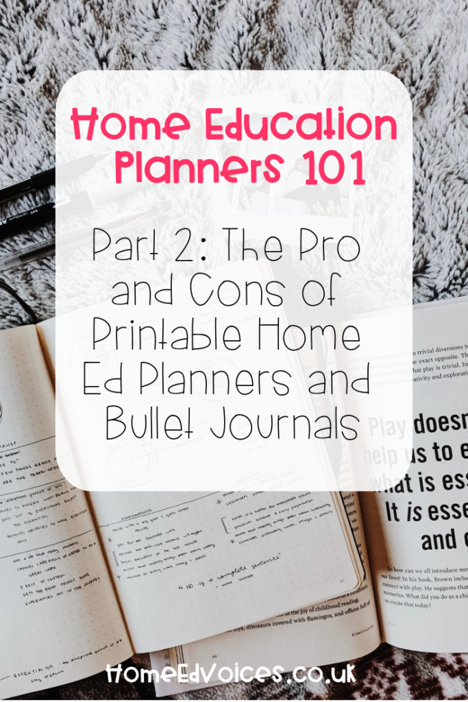 Home Education Planners 101 Part 2: The Pro and Cons of Printable Home Ed Planners and Bullet Journals
