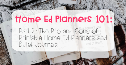 Home Education Planners 101 Part 2: The Pro and Cons of a Printable Home Education Planner and Bullet Journal