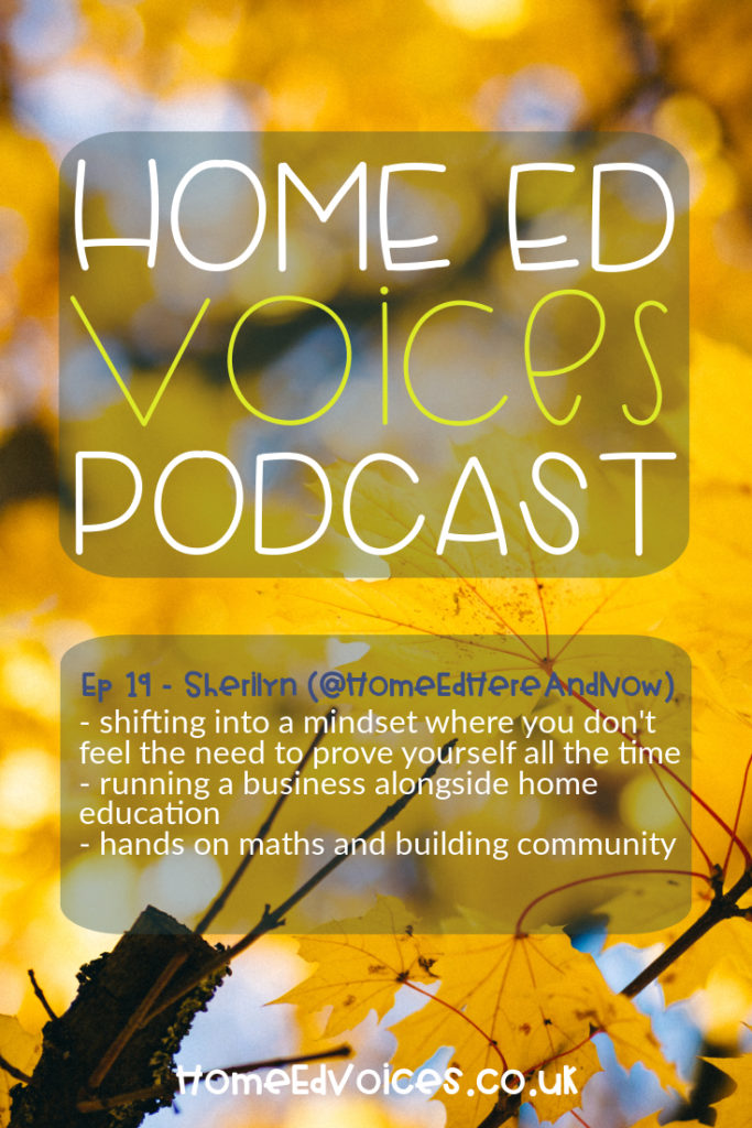 Home Ed Voices Podcast – (Season 2) Episode 19 Sherilyn (@HomeEdHereAndNow)