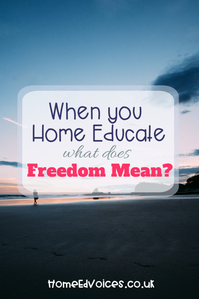 When You Home Educate what does freedom mean?
