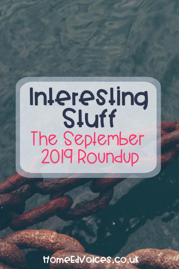 Interesting Stuff - The September 2019 Roundup