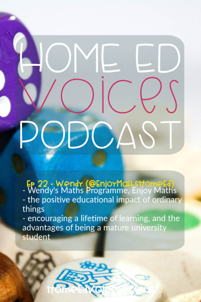Home Ed Voices Podcast – (Season 2) Episode 22 – Wendy (@EnjoyMathsHomeEd)
