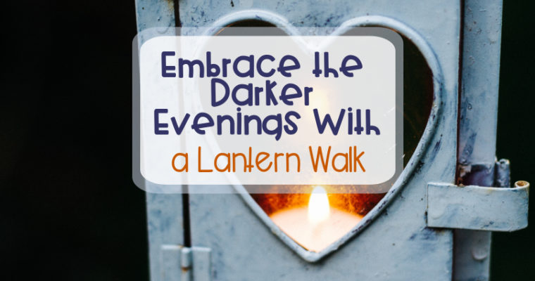 Embrace the Darker Evenings With a Lantern Walk