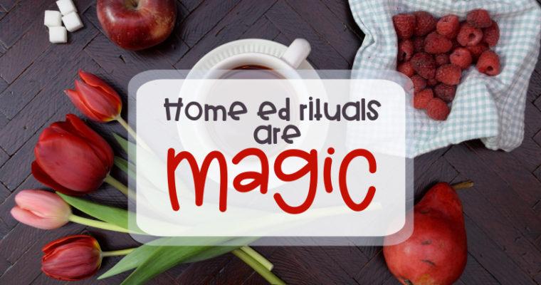 Home ed rituals are magic