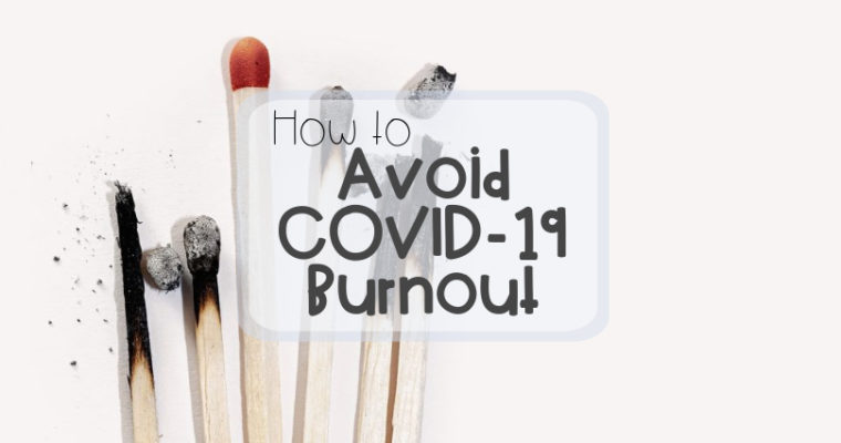 Avoid COVID-19 Burnout