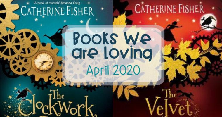 Books we are loving – April 2020
