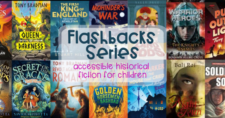Flashbacks Series- accessible historical fiction for children