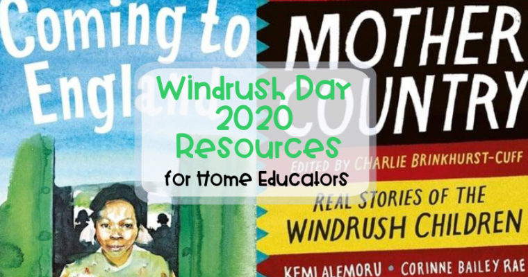Windrush Day 2020 Resources for Home Educators