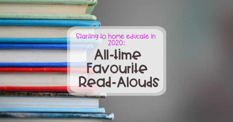Starting to home educate 2020: All-time Favourite Read-Alouds
