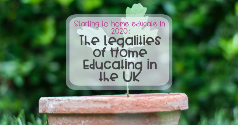Starting to Home Educate in 2020: The Legalities of Home Educating in the UK