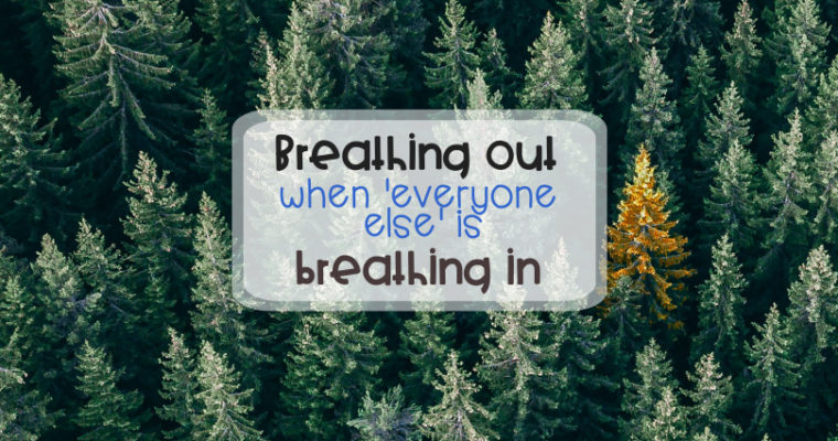 Breathing out when 'everyone else' is breathing in