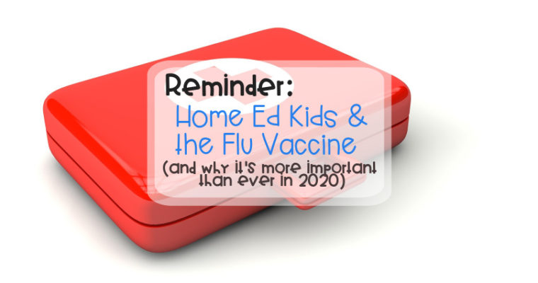 Reminder – Home Ed Kids and the Flu Vaccine (and why it's more important than ever in 2020)