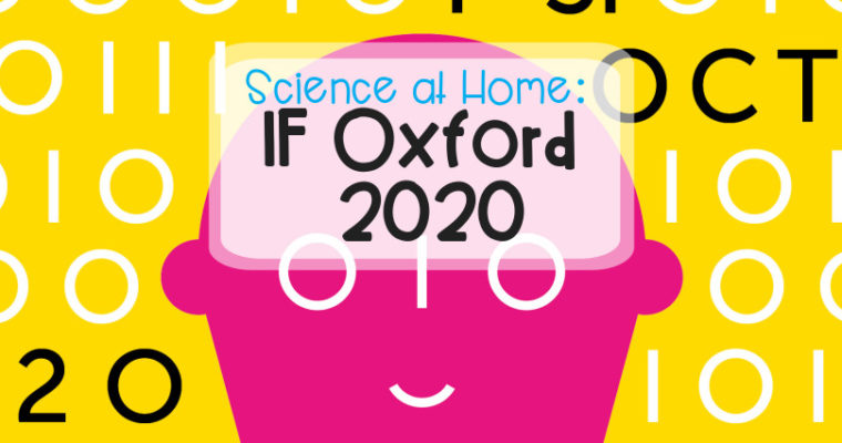 Science at Home: IF Oxford 2020