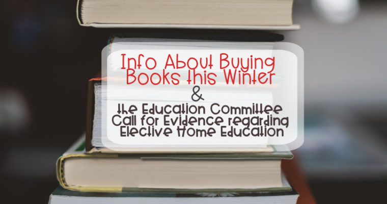 Info About Buying Books this Winter & the Education Committee Call for Evidence regarding Elective Home Education