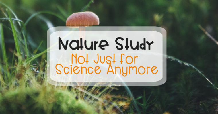 Nature Study – Not just for science anymore