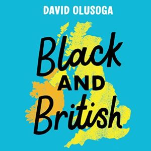 Black and British: A short essential history by David Olusoga (audiobook cover)