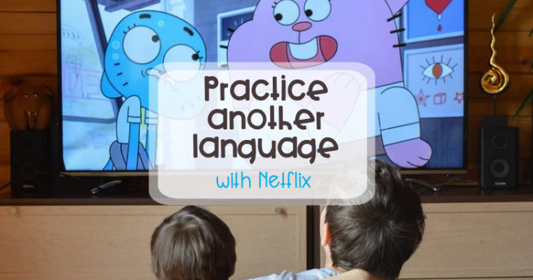 Practice another language with Netflix