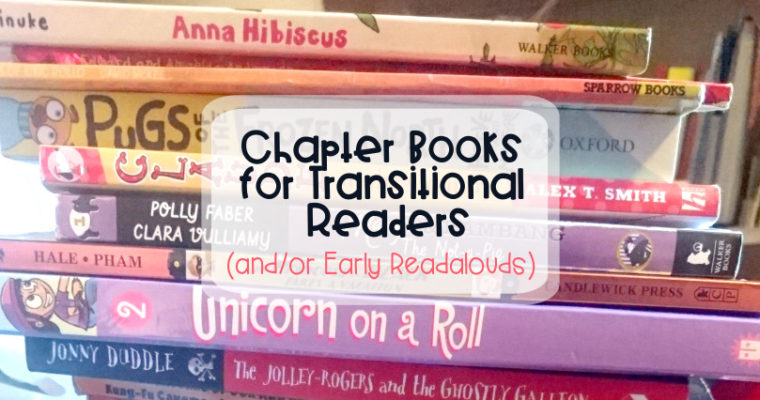 Chapter Books for Transitional Readers (and/or Early Readalouds)