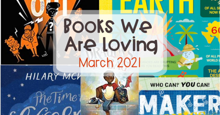 Books We Are Loving – March 2021