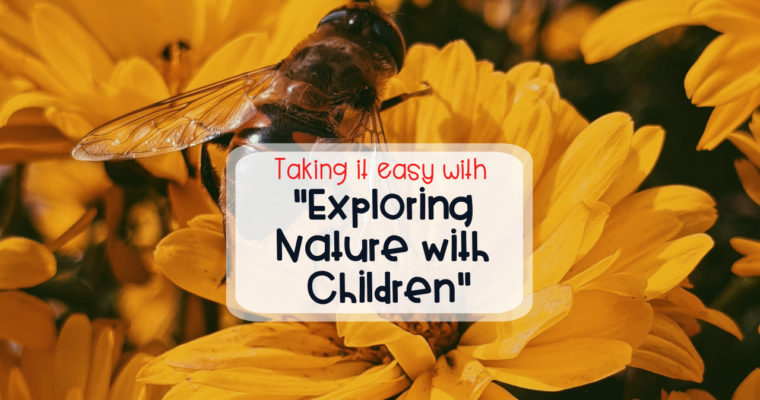 Taking it easy with Exploring Nature with Children